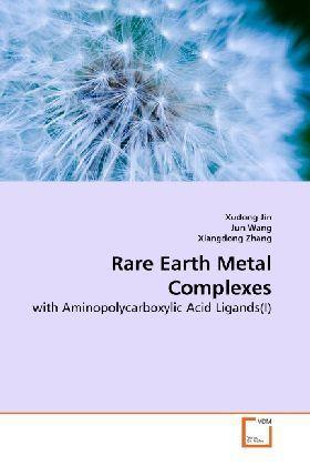 Rare Earth Metal Complexes als Buch von Xudong Jin, Jun Wang, Xiangdong Zhang - Xudong Jin, Jun Wang, Xiangdong Zhang