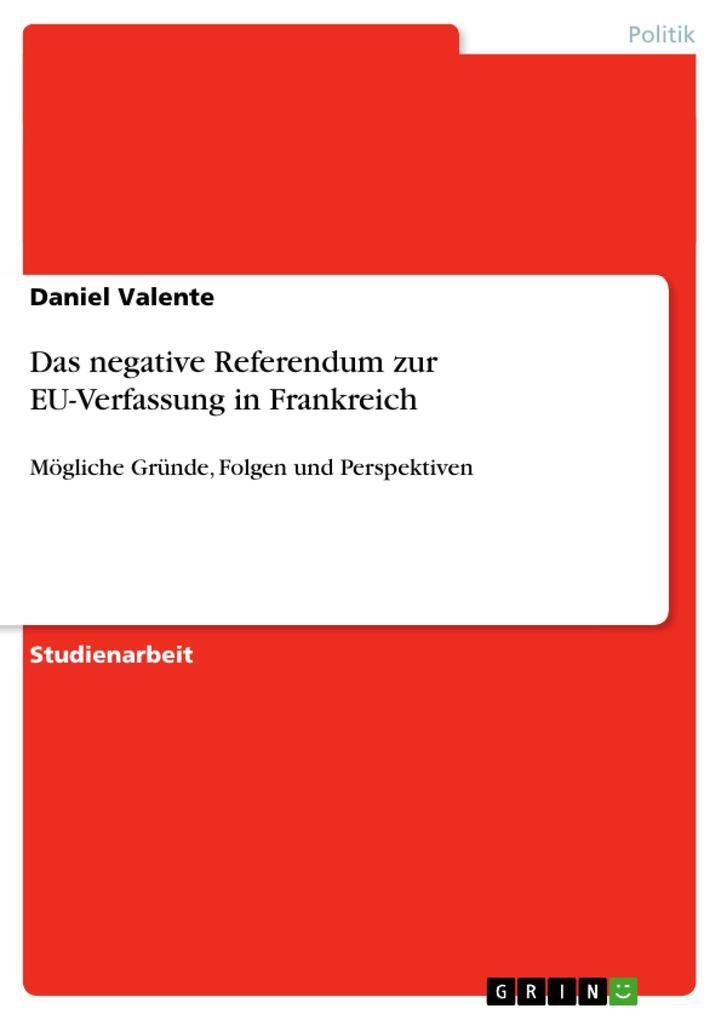 Das negative Referendum zur EU-Verfassung in Frankreich als Taschenbuch von Daniel Valente
