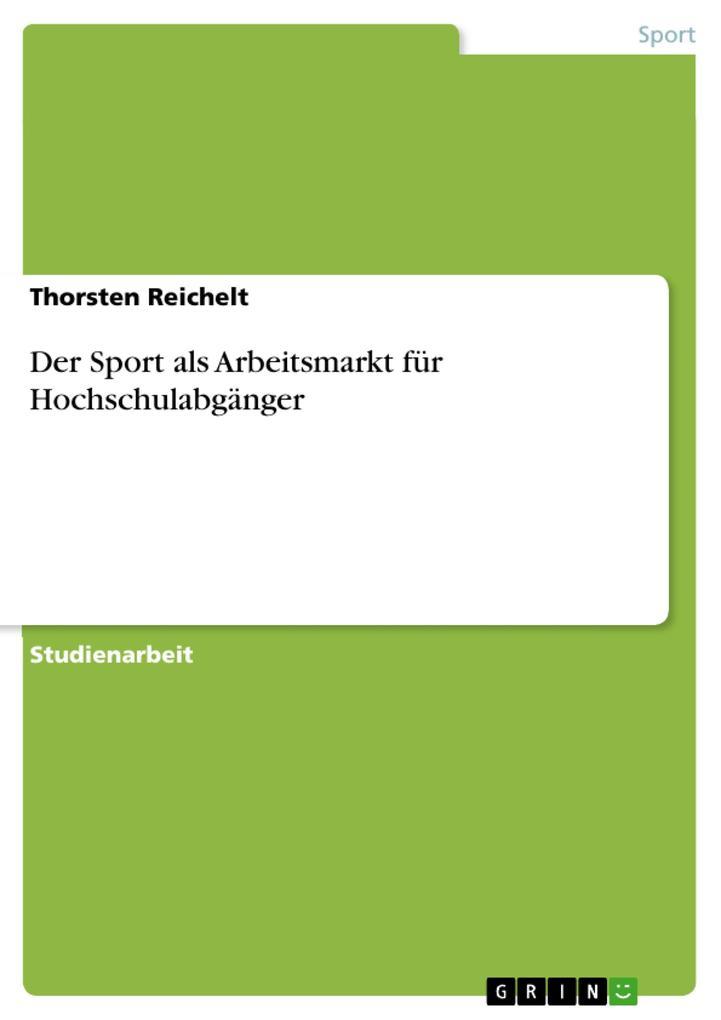 Der Sport als Arbeitsmarkt für Hochschulabgänge...