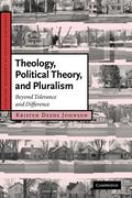 Theology, Political Theory, and Pluralism: Beyond Tolerance and Difference