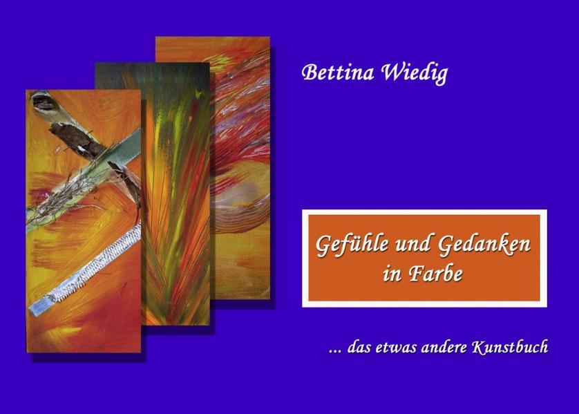 Gefühle und Gedanken in Farbe als Buch von Bett...