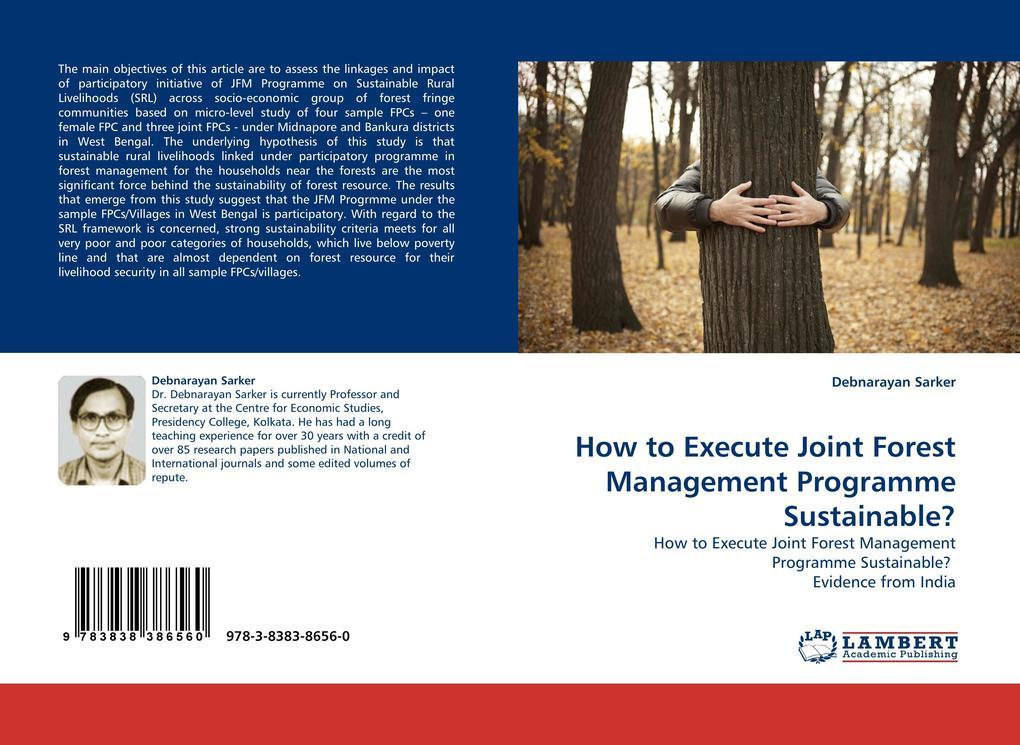 How to Execute Joint Forest Management Programme Sustainable? als Buch von Debnarayan Sarker - Debnarayan Sarker