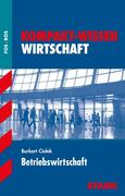 Kompakt-Wissen Abitur. Wirtschaft Betriebswirtschaft