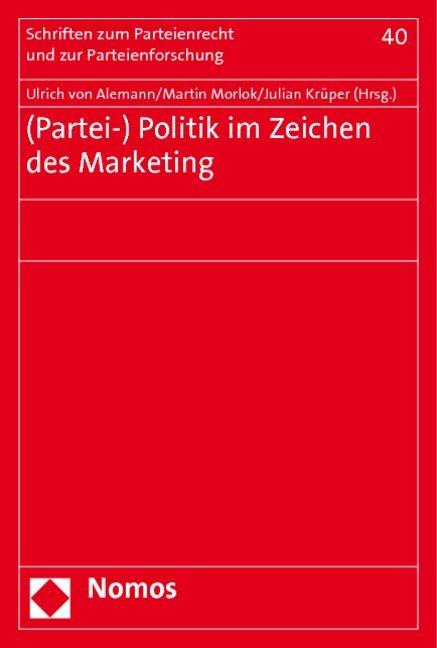 (Partei-) Politik im Zeichen des Marketing als ...