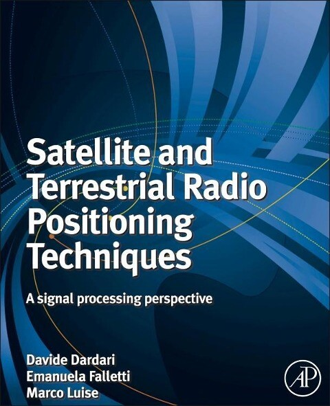 Satellite and Terrestrial Radio Positioning Techniques: A Signal Processing Perspective als Buch (gebunden)