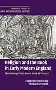 Religion and the Book in Early Modern England: The Making of John Foxe's 'Book of Martyrs'