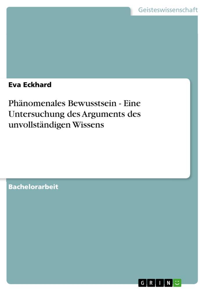 Phänomenales Bewusstsein - Eine Untersuchung de...