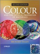 Colour and the Optical Properties of Materials: An Exploration of the Relationship Between Light, the Optical Properties of Materials and Colour