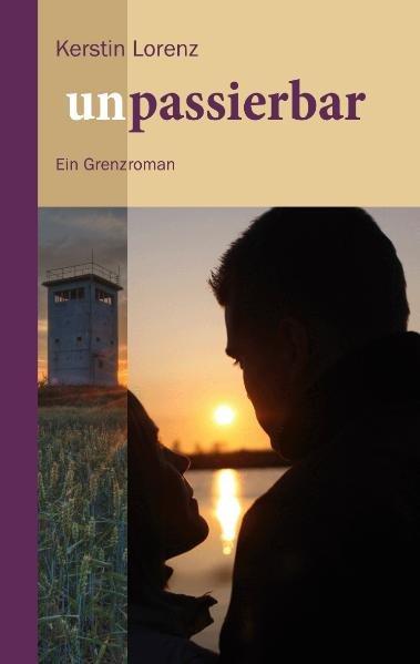 Unpassierbar als Buch von Kerstin Lorenz - Kerstin Lorenz