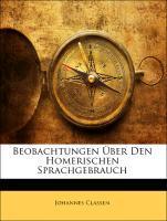 Beobachtungen Über Den Homerischen Sprachgebrau...