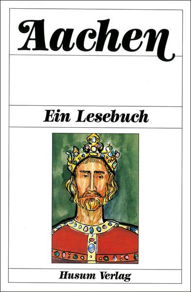Aachen. Ein Lesebuch als Buch