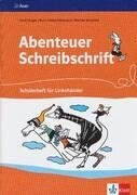 Abenteuer Schreibschrift. Schülerheft für Linkshänder. Vereinfachte Ausgangsschrift