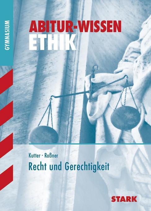 Abitur-Wissen - Ethik Recht und Gerechtigkeit als Buch