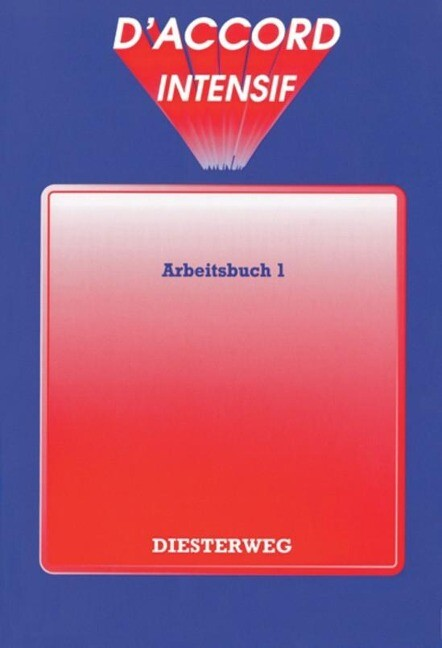 D' accord intensif. Arbeitsbuch 1. Unites 1-8 als Buch
