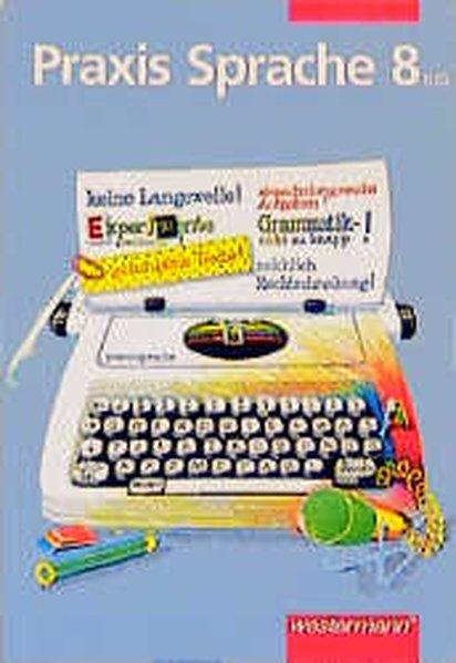 Praxis Sprache. Realschule / Gesamtschule. Achtes Schuljahr. RSR als Buch