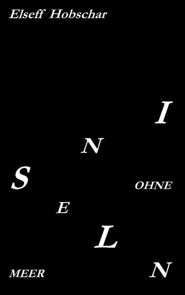 Inseln ohne Meer als Buch von Elseff Hobschar