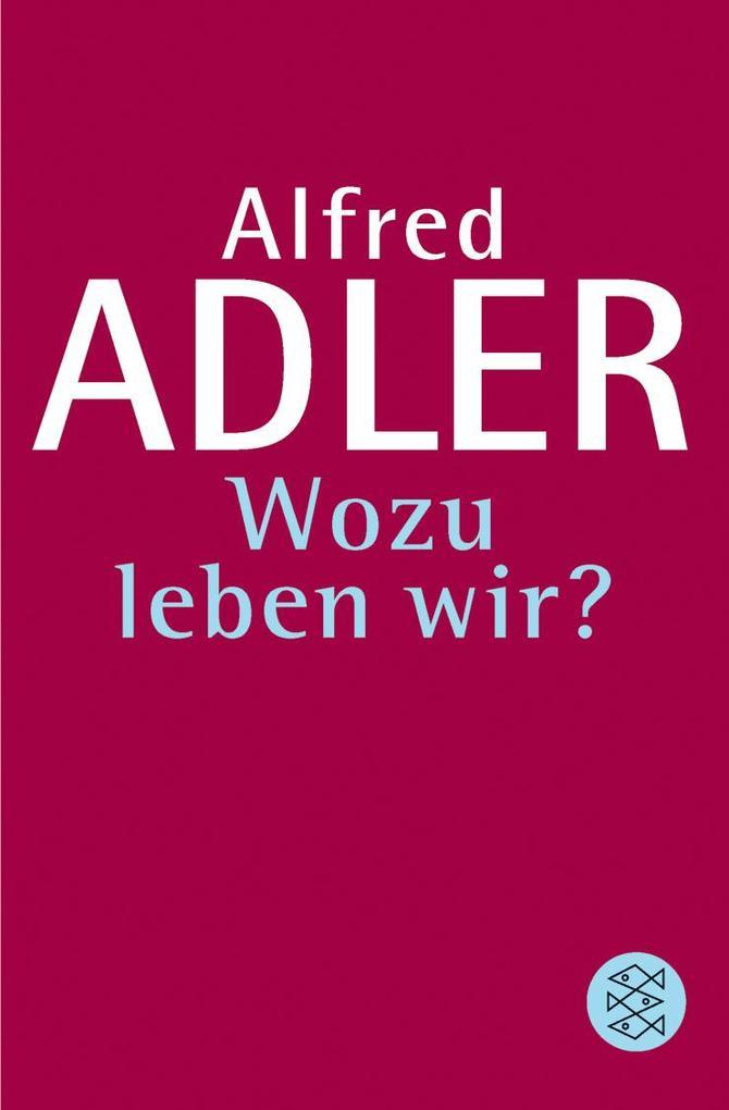 Wozu leben wir? als Taschenbuch von Alfred Adler