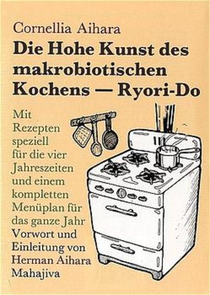 Die Hohe Kunst des makrobiotischen Kochens. Ryori-Do als Buch
