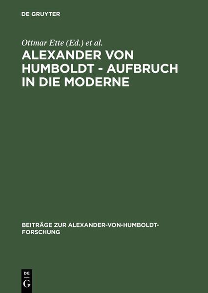 Alexander von Humboldt. Aufbruch in die Moderne...