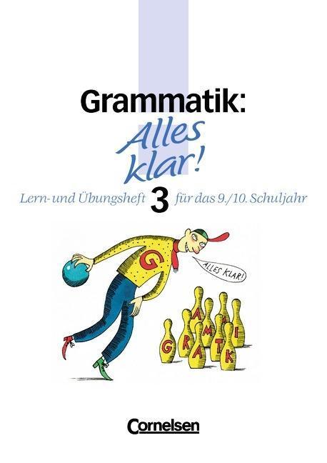 Alles klar 3. Grammatik. Lern- und Übungsheft für das 9./10. Schuljahr als Buch