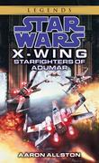 Starfighters of Adumar: Star Wars Legends (X-Wing)