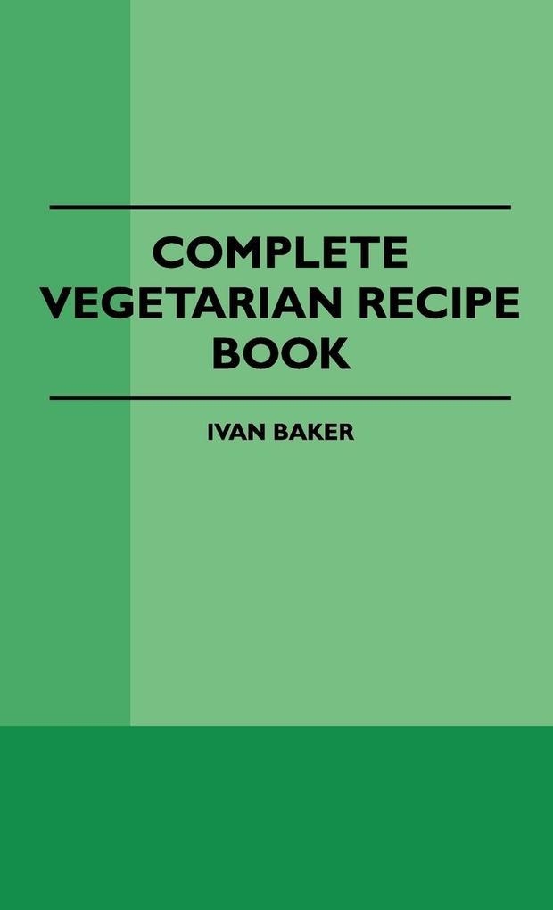 Complete Vegetarian Recipe Book als Buch von Iv...