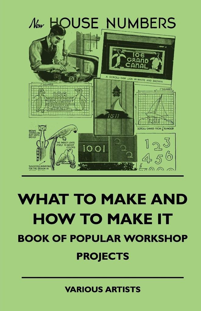 What To Make And How To Make It - Book Of Popul...