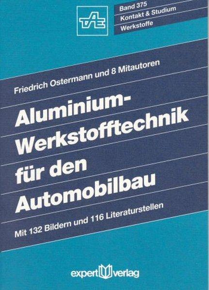 Aluminium-Werkstofftechnik für den Automobilbau als Buch