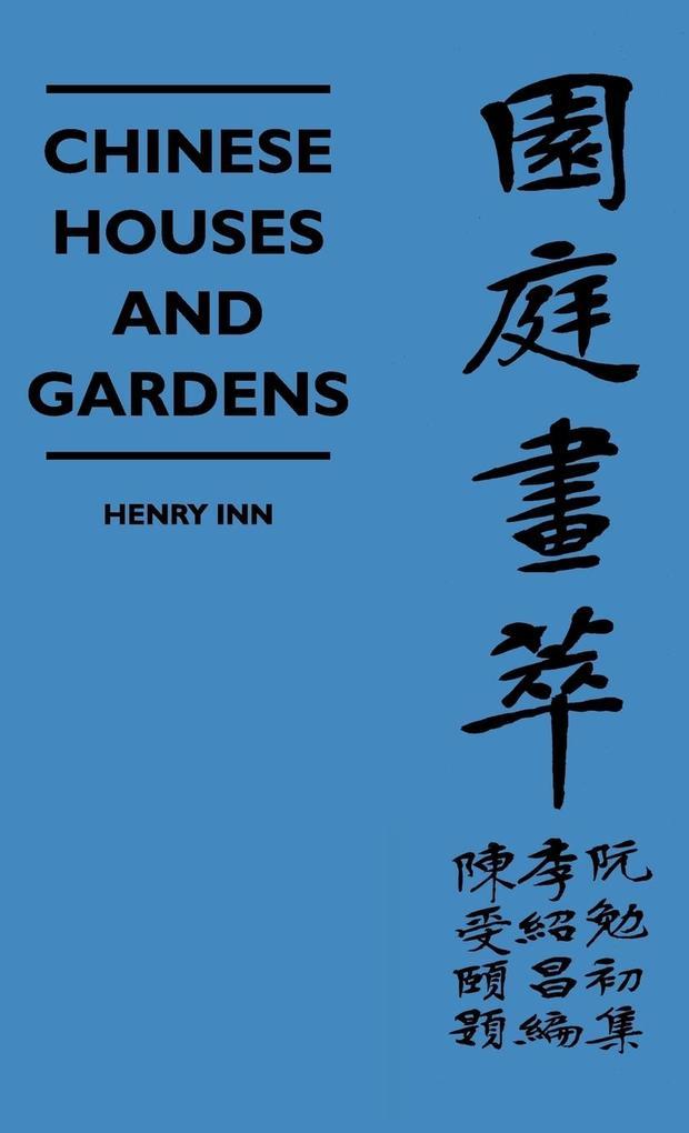 Chinese Houses and Gardens als Buch von Henry Inn