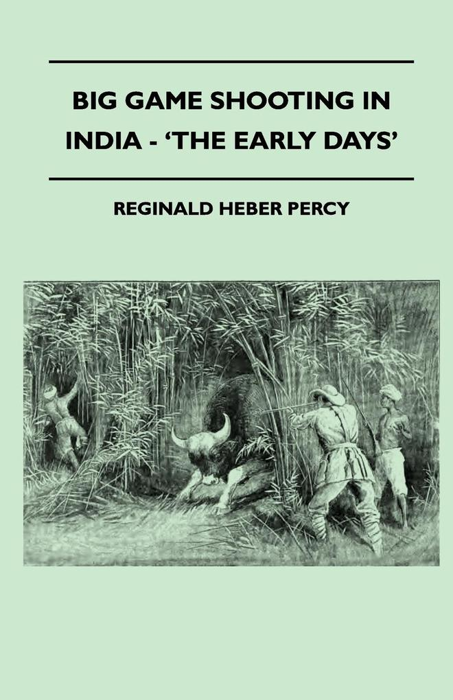 Big Game Shooting In India - ´The Early Days´ a...