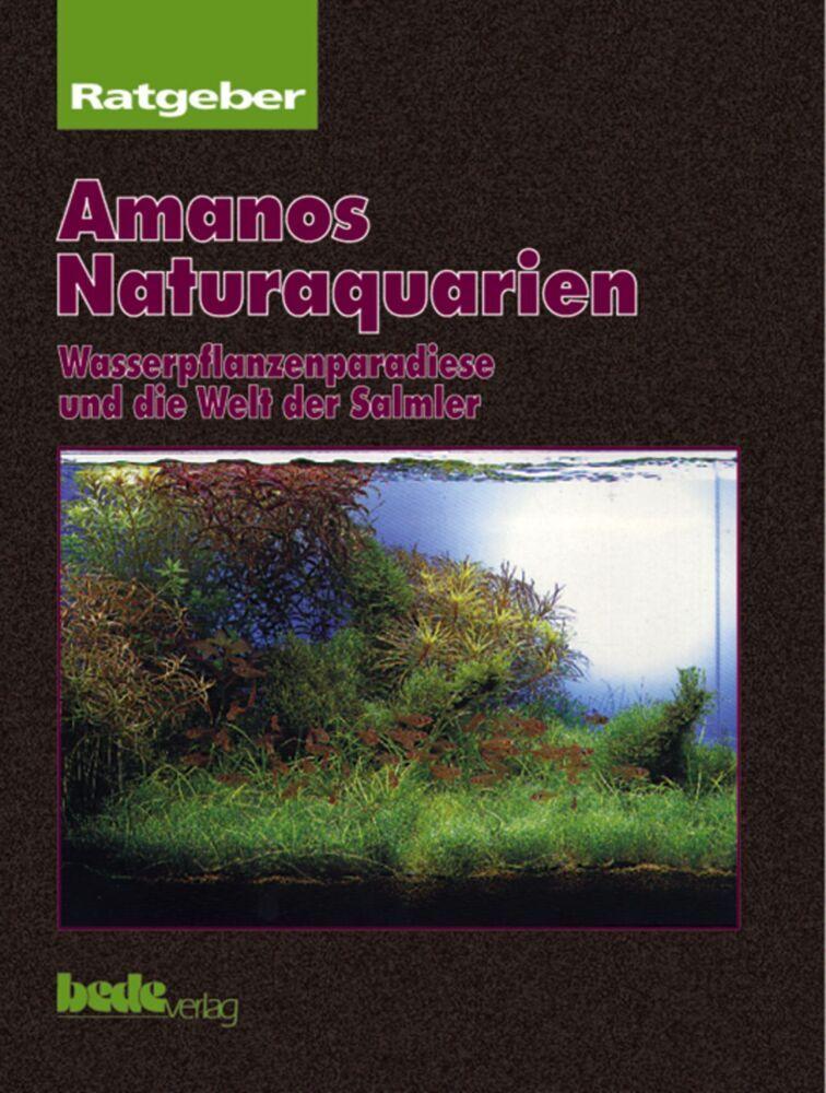 Ratgeber Amanos Naturaquarien als Buch von Taka...