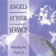 Angels at Your Service: Releasing the Power of Heaven's Host