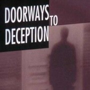 Doorways to Deception: How Deception Comes, How It Destroys, and How You Can Avoid It