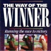 The Way of the Winner: Running the Race to Victory