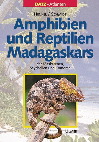 Amphibien und Reptilien Madagaskars, der Maskarenen, Seychellen und Komoren als Buch