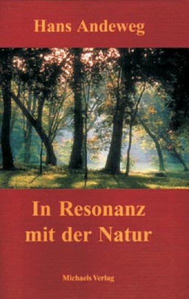 In Resonanz mit der Natur als Buch