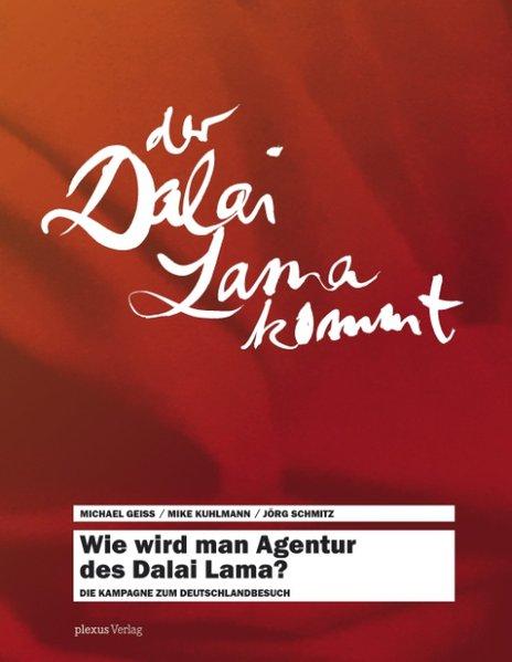Wie wird man Agentur des Dalai Lama? als Buch von Michael Geiss - Michael Geiss