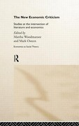 The New Economic Criticism: Studies at the Intersection of Literature and Economics