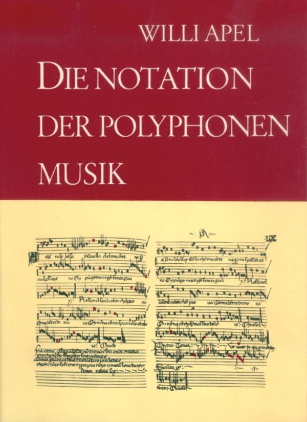 Die Notation der polyphonen Musik 900 - 1600 als Buch