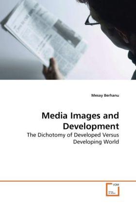 Media Images and Development als Buch von Mesay...