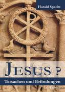 Jesus? Tatsachen und Erfindungen