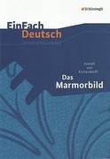 Das Marmorbild. EinFach Deutsch Unterrichtsmodelle
