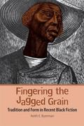 Fingering the Jagged Grain: Tradition and Form in Recent Black Fiction