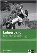 Einfach Leben. Katholische Religion für Realschulen in Bayern / Lehrerband 6. Jahrgangsstufe