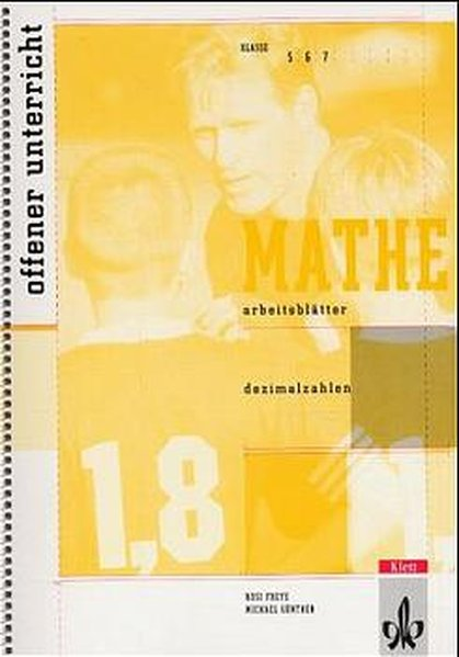 Arbeitsblätter Mathematik. Dezimalzahlen. Klassen 5 -7 als Buch