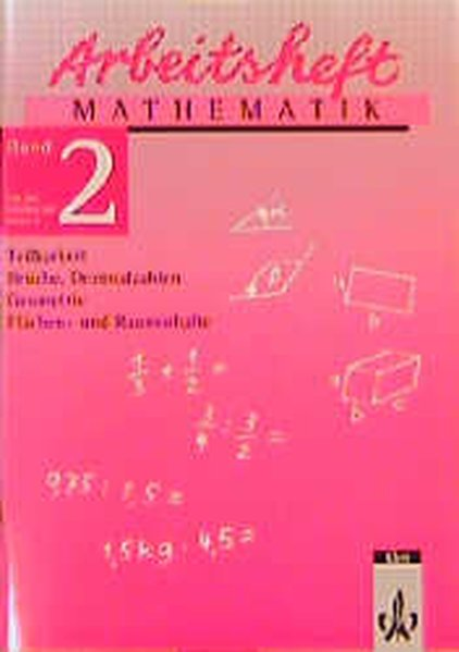 Arbeitsheft Mathematik 2. Teilbarkeit, Brüche, Dezimalbrüche, Geometrie, Flächen- und Rauminhalte. 6. Klasse als Buch