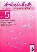 Arbeitsheft Mathematik 5. Reelle Zahlen, Potenzen, Funktionen, Geometrie, Quadratische Gleichungen, Gleichungssysteme. 9. Klasse