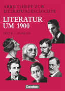 Arbeitsheft zur Literaturgeschichte. Literatur um 1900