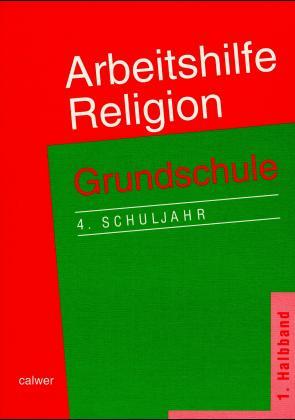 Arbeitshilfe Religion. Grundschule. 4. Schuljahr. 1. Halbband als Buch