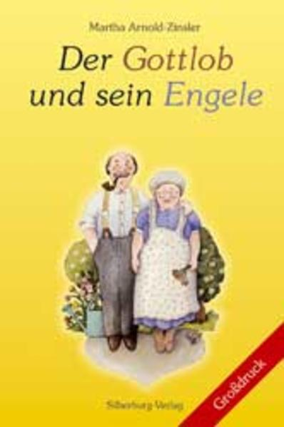 Der Gottlob und sein Engele. Großdruck als Buch
